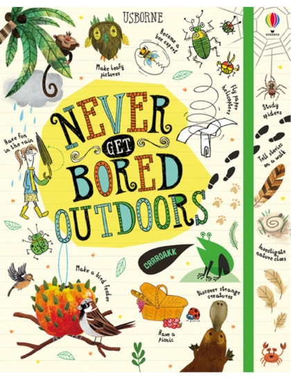 Never Get Bored Outdoors